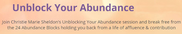 Unlimited Abundance Program 2016 FREE Webinar with Christie Marie Sheldon